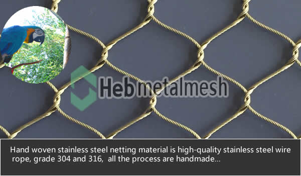 Handwoven stainless steel netting for parrots macaw enclosures, cages, exhibits, barrier mesh