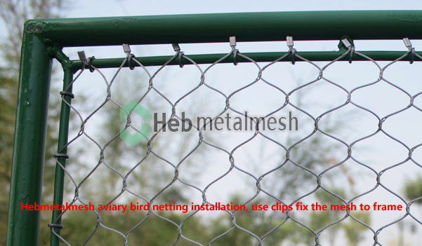 Hebmetalmesh aviary bird netting installation, use clips fix the mesh to frame